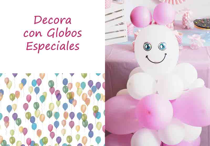DECORA CON GLOBOS ESPECIALES