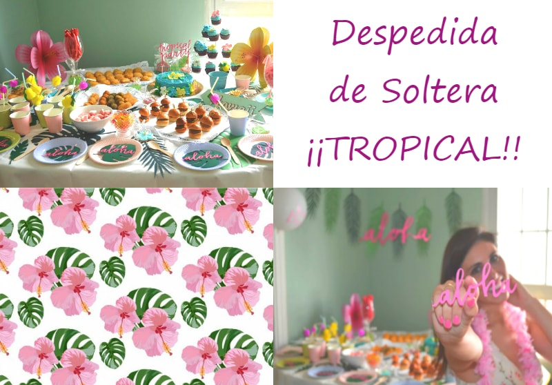 DESPEDIDA DE SOLTERA TROPICAL